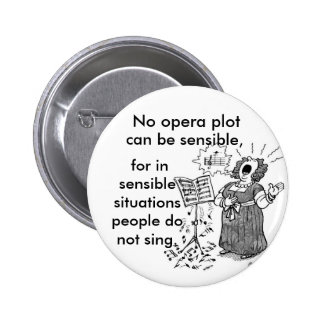 Opera Is Forrizzles 2 Inch Round Button