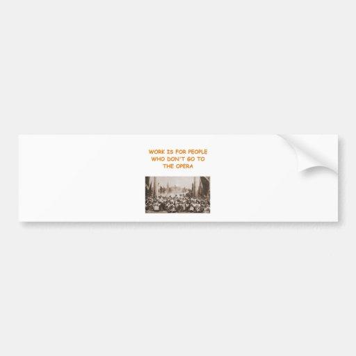opera joke bumper sticker