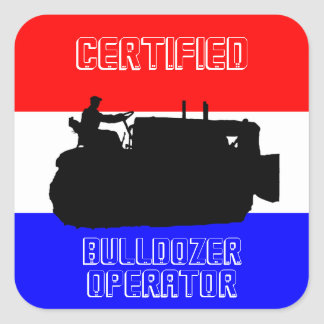 OPERATING ENGINEER CERTIFIED BULLDOZER OPERATOR SQUARE STICKER