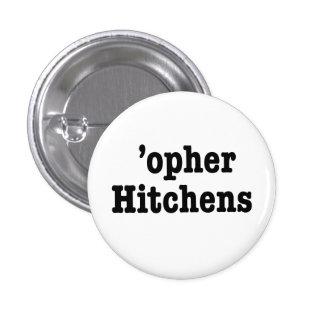 """""""'OPHER HITCHENS"""" 1 INCH ROUND BUTTON"""