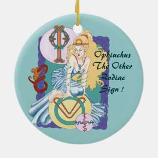 Ophiuchus The Other Zodiac Sign ! Round Ceramic Ornament