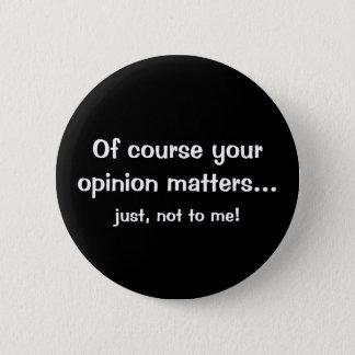 Opinion 2 Inch Round Button