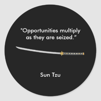 """""""Opportunities multiply as they are seized"""" Round Sticker"""