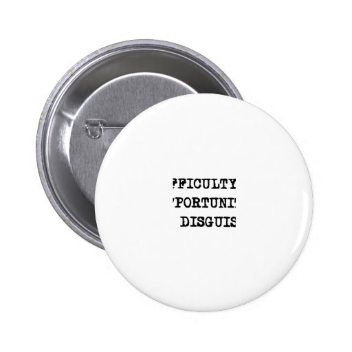 Opportunity In Disguise Pin