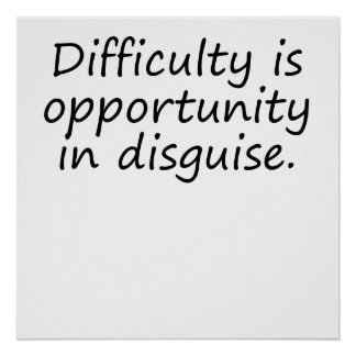 Opportunity In Disguise Posters
