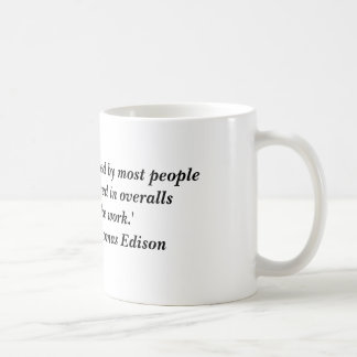 """""""Opportunity is missed by most people because i... Coffee Mug"""