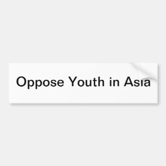 Oppose Youth in Asia bumper sticker