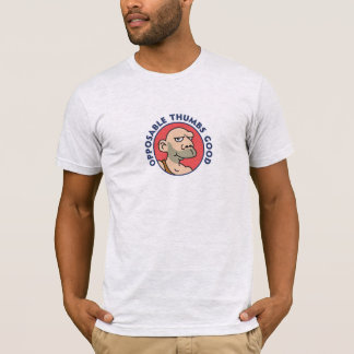 Opposible Thumbs Good T-Shirt