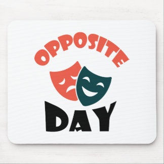 Opposite Day - Appreciation Day Mouse Pad