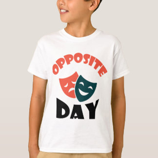 Opposite Day - Appreciation Day T-Shirt