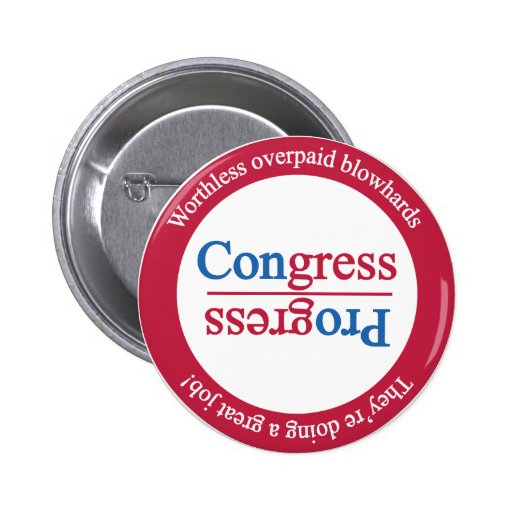 Opposite of Progress is Congress: Rotate Pinback Buttons