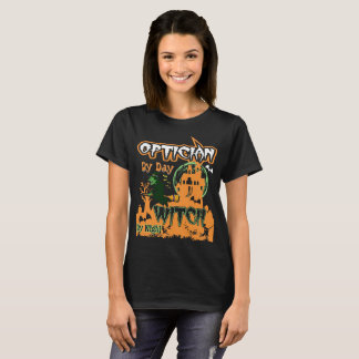 Optician By Day Witch By Night Halloween Tshirt