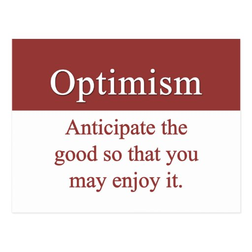 Optimists enjoy the good in life post cards