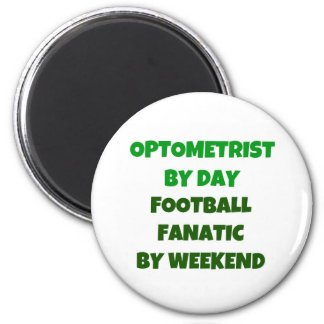 Optometrist by Day Football Fanatic by Weekend Magnet