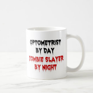 Optometrist by Day Zombie Slayer by Night Coffee Mug