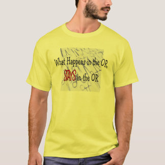 OR (Operating Room) Workers T-Shirts