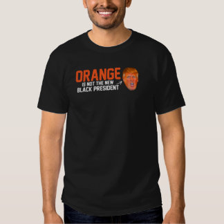 Orange is not the new Black President - - .png Shirt