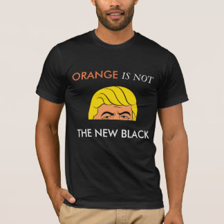 ORANGE IS NOT THE NEW BLACK T-Shirt