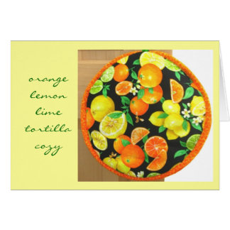 Orange Lemon Lime Tortilla Cozy 2 Greeting Card