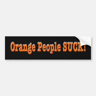 Orange People SUCK! Bumper Sticker