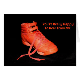 Orange Shoe Happy To Hear From Me? Card