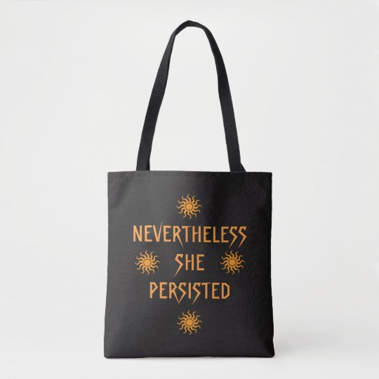 Orange Suns Nevertheless She Persisted Tote Bag