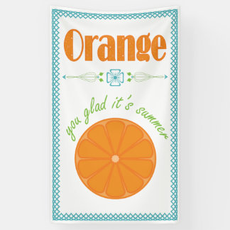 Orange You Glad its Summer with Lattice Border Banner