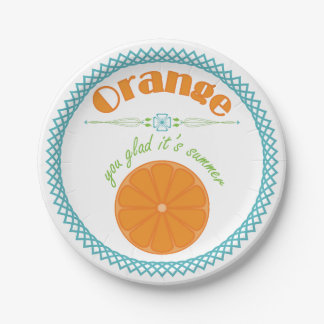 Orange You Glad Its Summer with Turquoise Border 7 Inch Paper Plate