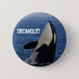 Orcaholic! 2 Inch Round Button