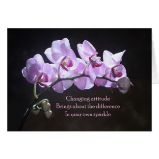 Orchid greeting card - Changing Attitude