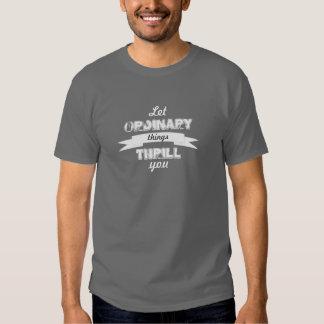 Ordinary Things Shirts