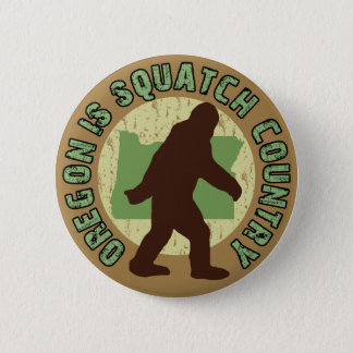 Oregon Is Squatch Country 2 Inch Round Button