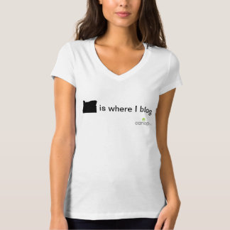 Oregon is where I blog. T-Shirt