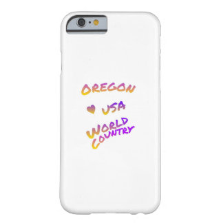 Oregon USA world country, colorful text art Barely There iPhone 6 Case