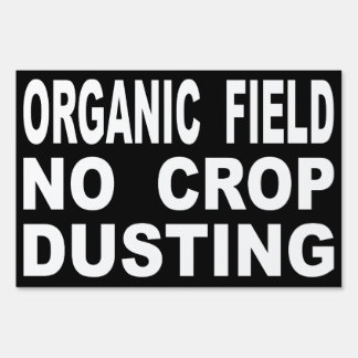 Organic Field No Crop Dusting Sign
