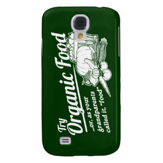 """Organic Food - your grandparents called it """"food"""" Samsung Galaxy S4 Covers"""