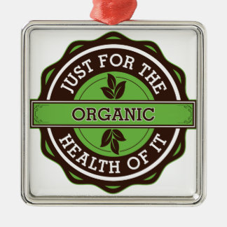 Organic Just For the Health of It Metal Ornament
