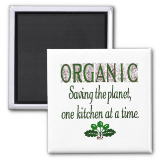 Organic Saving the Planet Kitchen Saying Magnet