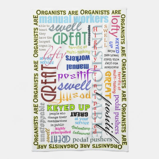 Organists are . . .  tea towel