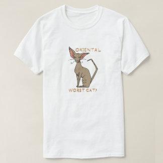 Oriental- worst cat? T-Shirt