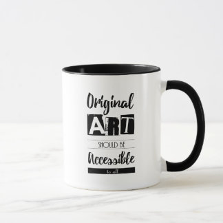 Original Art Should Be Accessible to All Quote Mug