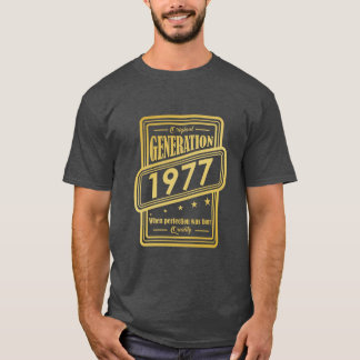 Original Generation 1977, when perfection was born T-Shirt