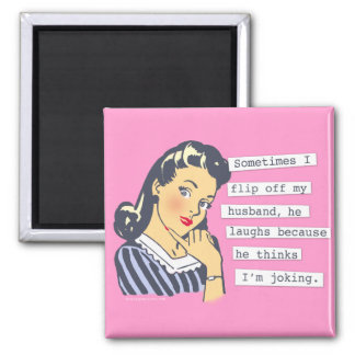 Original I Flip off My Husband Magnet