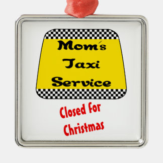 Ornament for mom- Mom's taxi: Closed for Christmas