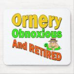 Ornery Obnoxious Retiree Mousepads