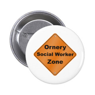 Ornery Social Worker Button