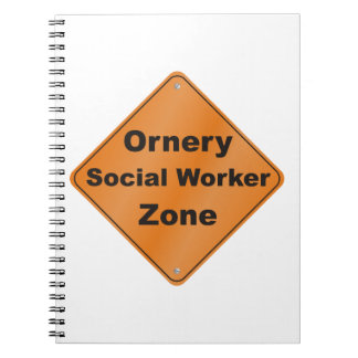 Ornery Social Worker Zone Spiral Note Books