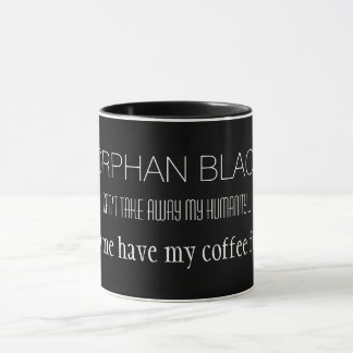 "Orphan Black ""Can't Take Away My Humanity"" Mug"