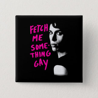 Orphan Black | Fetch Me Something Gay 2 Inch Square Button