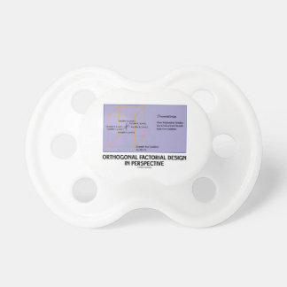 Orthogonal Factorial Design In Perspective Baby Pacifier